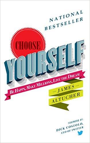 Choose Yourself James Altucher