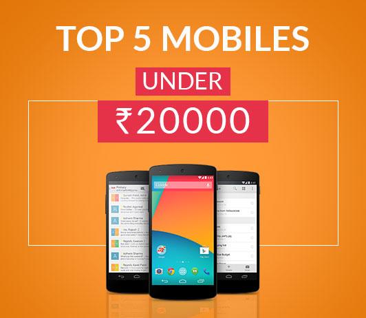 Top 5 Mobiles under 20000