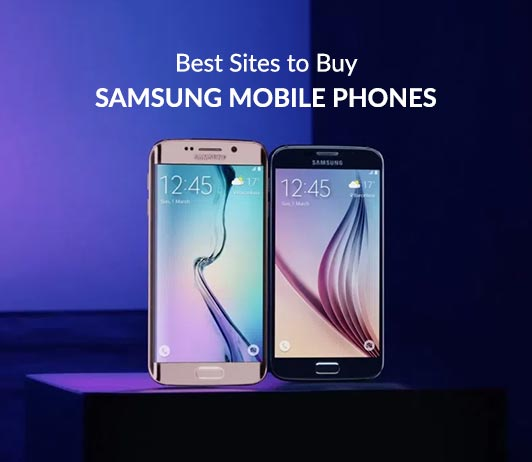 5 Best Sites To Buy Samsung Mobile Phones