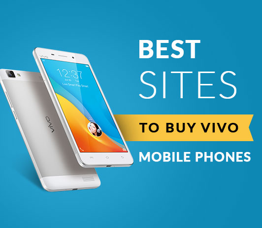 5 Best Sites To Buy Vivo Mobile Phones