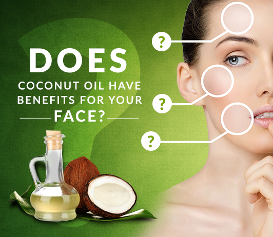 Coconut Oil For Face 7 Coconut Oil Benefits For Your Face
