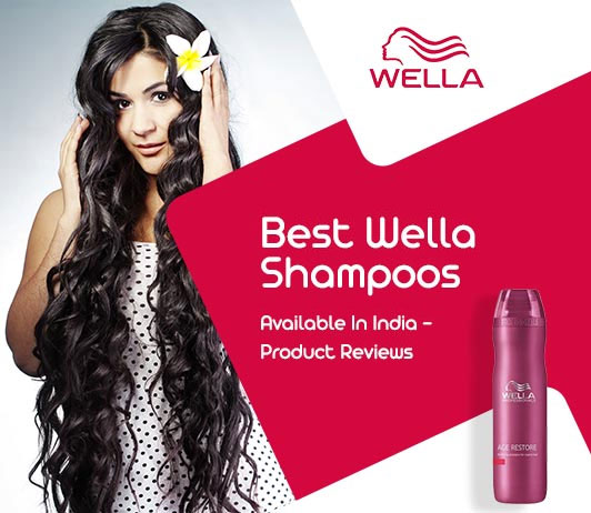 10 Best Wella Shampoo Available In India | Reviews, Ratings & Price