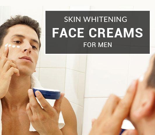 Skin Whitening Creams for Men