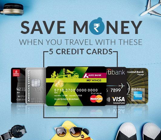 Top 5 Travel Credit Cards in India 2019: Best Credit Cards To Save Money on Travel Purchase