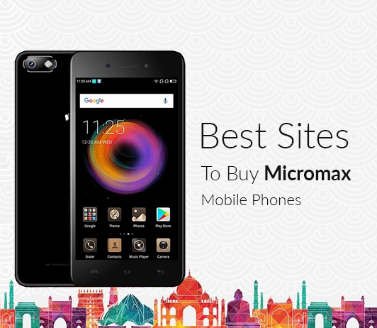 5 Best Sites To Buy Micromax Mobile Phones
