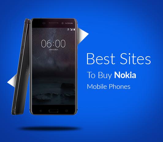 5 Best Sites To Buy Nokia Mobile Phones