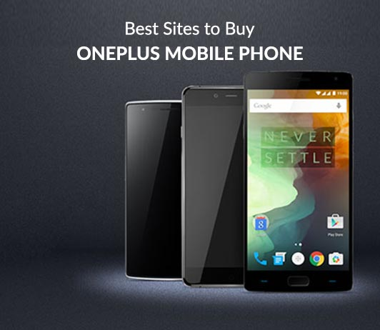 5 Best Sites To Buy OnePlus Mobile Phone