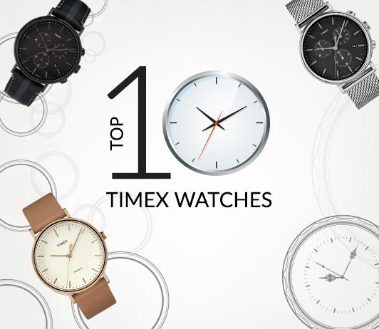 Top 10 Timex Watches