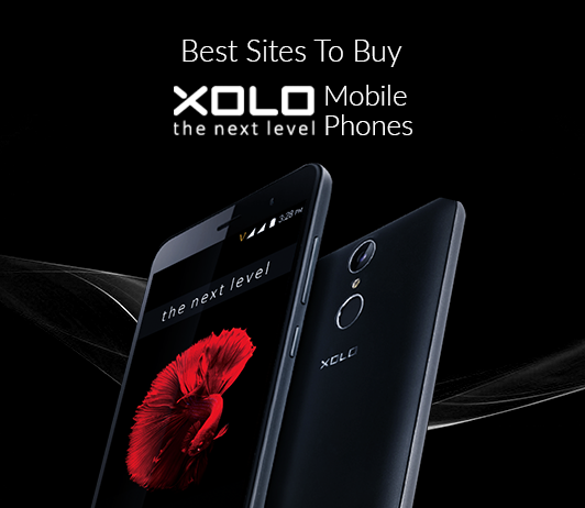 5 Best Sites To Buy XOLO Mobile Phone