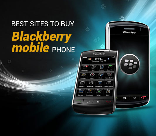 5 Best Sites To Buy BlackBerry Mobile Phone