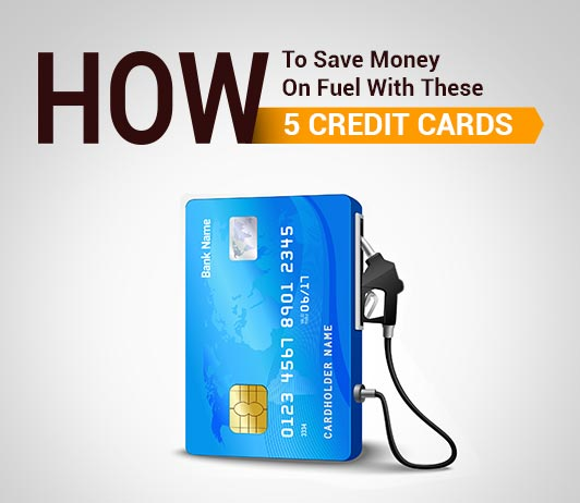 Top 5 Fuel Credit Cards in India 2019: Best Credit Cards For Fuel Purchases