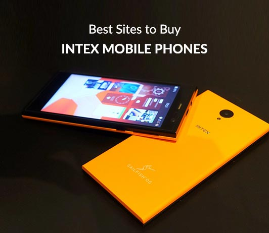 5 Best Sites To Buy Intex Mobile Phones