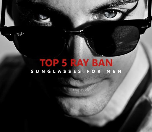 Trending Ray Ban Sunglasses for Men Popular This Season