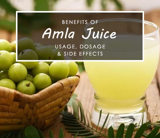 Amla Juice Benefits Side Effects Uses Dosage
