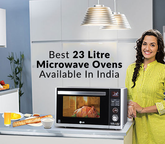 Best 23 Litre Microwave Ovens Available In India | Price, Review & Ratings