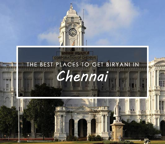 places to get the best biryani in Chennai