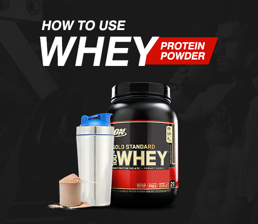 How To Use Whey Protein Powder: Best Way To Drink It