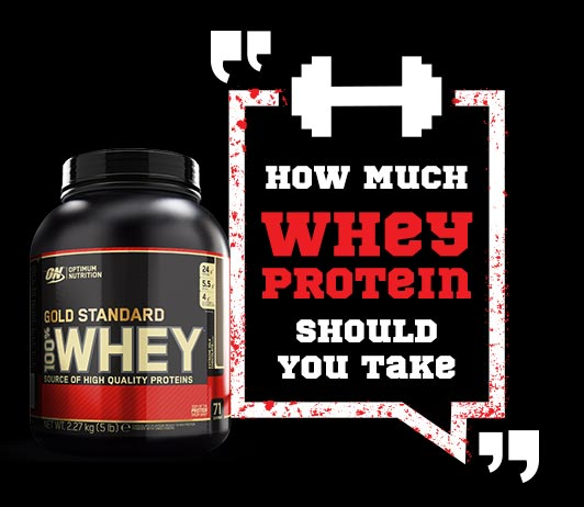 How Much Whey Protein Should You Take