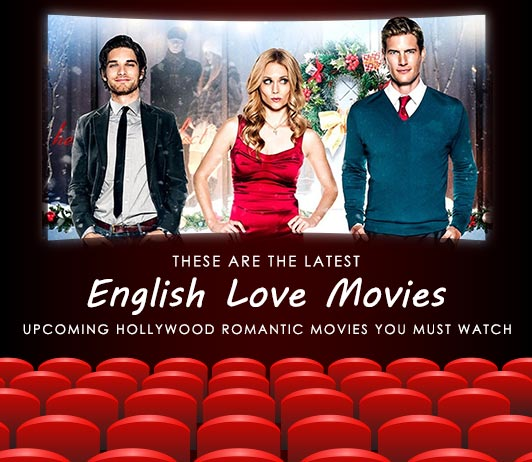 New Upcoming Hollywood Romantic Movies 2019 List: 8 Latest New English Love Movies With Release Dates