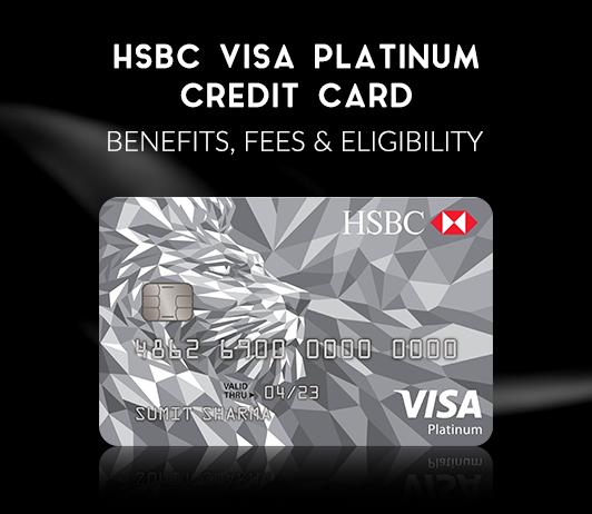 HSBC Visa Platinum Credit Card 2019: HSBC Platinum Card Benefits, Fees & Eligibility