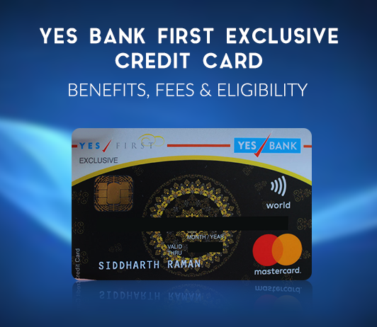 YES Bank First Exclusive Credit Card: Yes First Exclusive