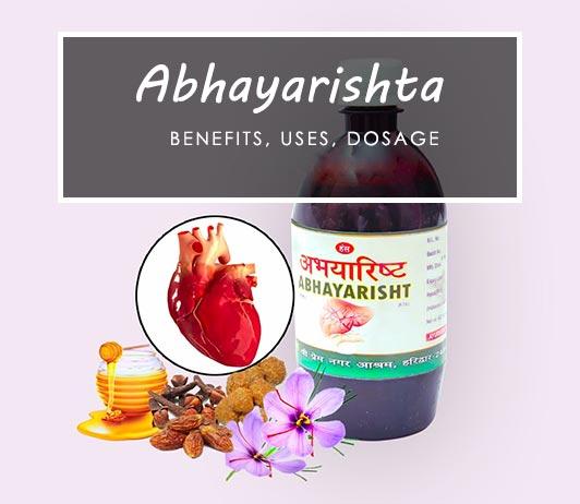 Abhayarishta: Great Benefits, Uses, Dosage, Side Effects, Price