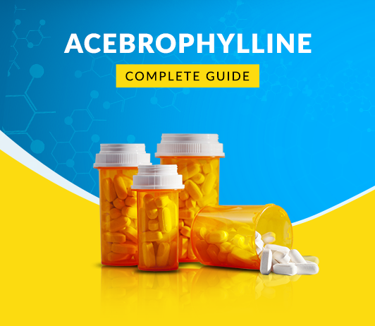 Acebrophylline: Uses, Dosage, Side Effects, Precautions & More