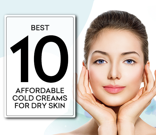 10 Best Cold Creams For Face