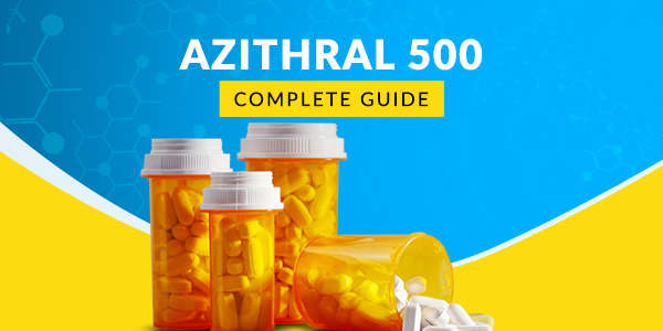 Azithral 500 MG Tablet: Uses, Dosage, Side Effects, Price, Composition & 20 FAQs