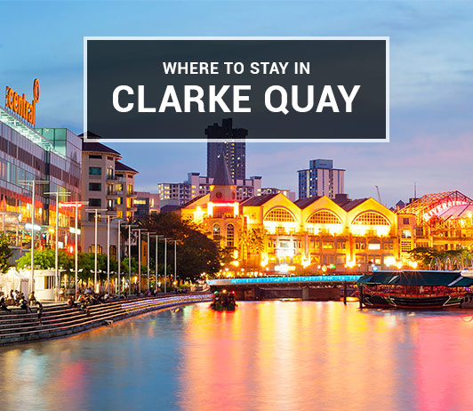 Where to stay in Clarke Quay