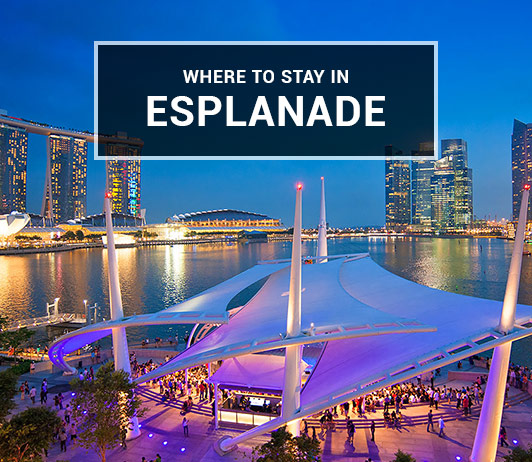 Where to stay in Esplanade
