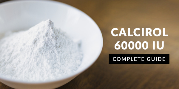Calcirol 60000 IU Granules: Uses, Dosage, Side Effects, Price, Composition & 20 FAQs
