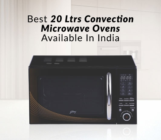 Best 20 Ltrs Convection Microwave Ovens Available In India | Reviews & Ratings