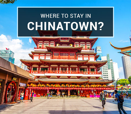 Where to stay in Chinatown Singapore