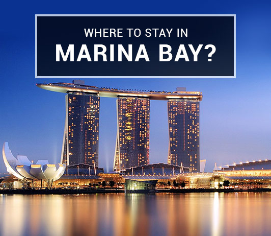 Where to stay in Marina Bay