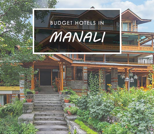 15 Best Budget Hotels In Manali