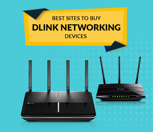 Best Sites to Buy Dlink Networking Devices