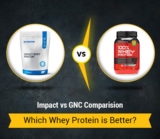 Impact vs GNC Whey Protein: Which Whey Protein is Better?