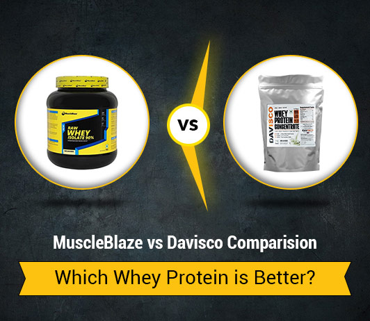 MuscleBlaze vs Davisco Whey Protein: Which Whey Protein is Better?