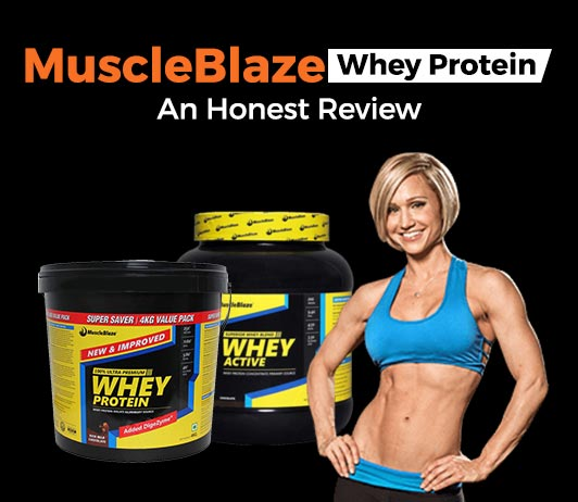 MuscleBlaze Whey Protein Review, Price and Nutrition