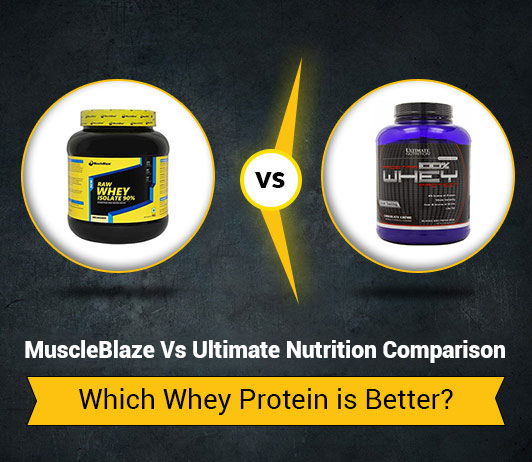 Muscleblaze Vs Ultimate Nutrition: Which Whey Protein Is Better?