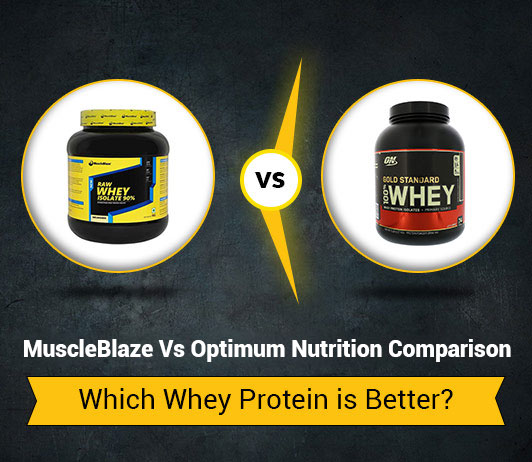 MuscleBlaze Vs Optimum Nutrition: Which Whey Protein Is Better?
