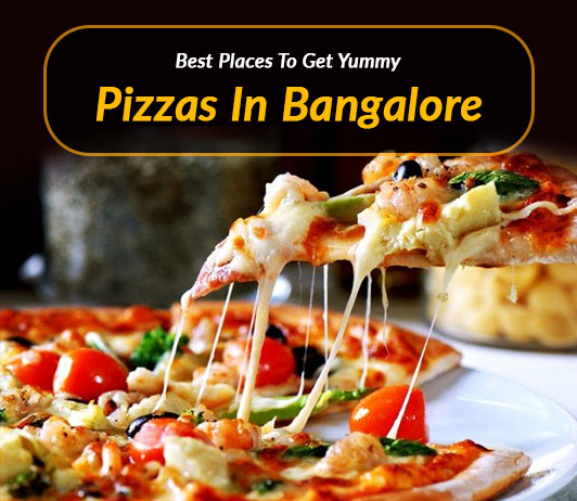 Best Pizzas in Bangalore