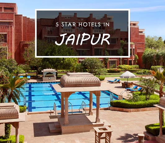 15 Best 5 Star Hotels In Jaipur