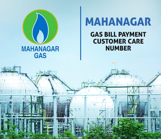 Mahanagar Gas Customer Care Numbers: Mahanagar Gas Bill Payment Online Enquiry & Toll Free Helpline