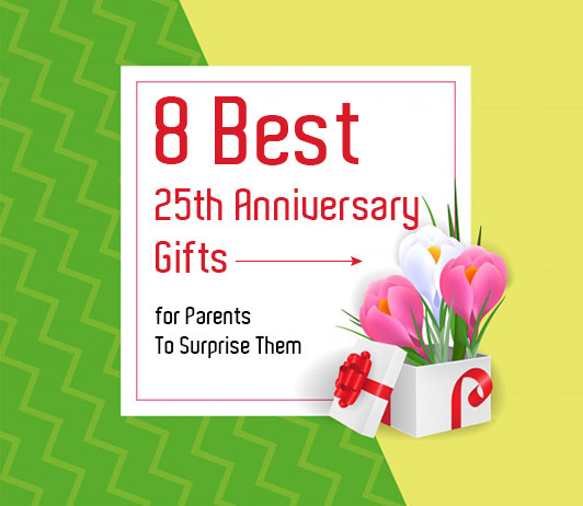 10 Best 25th Anniversary Gifts For Parents To Make Them Feel Special
