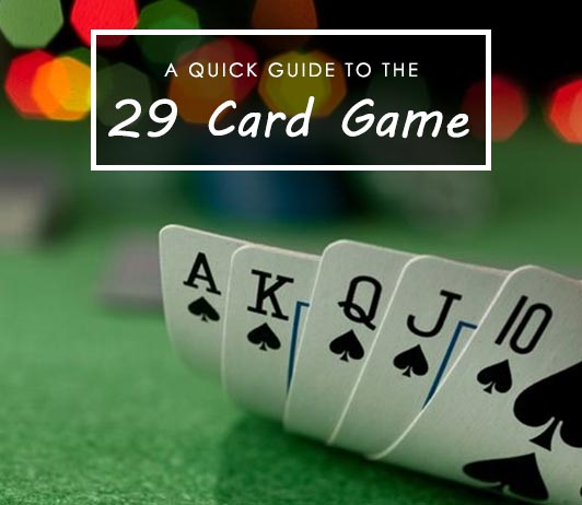 How to play 29 card game