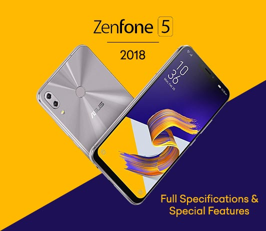 Asus Zenfone 5 2018 Full Specifications & Special Features