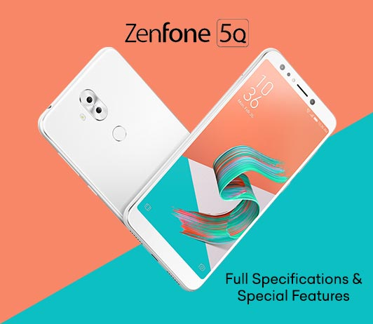 Asus Zenfone 5Q Full Specifications & Special Features