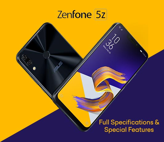 Asus Zenfone 5Z Full Specifications & Special Features